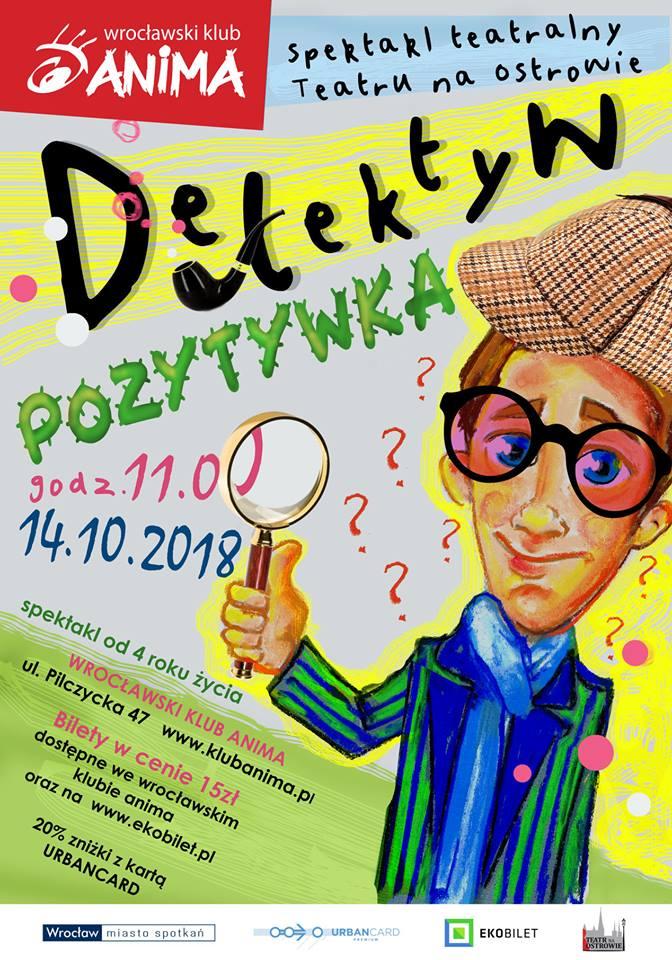 """Spektakl """"Detektyw Pozytywka"""" od 4 lat"""