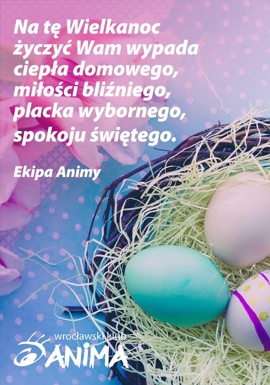 Wesołego Jajka życzy cała ekipa Animy!