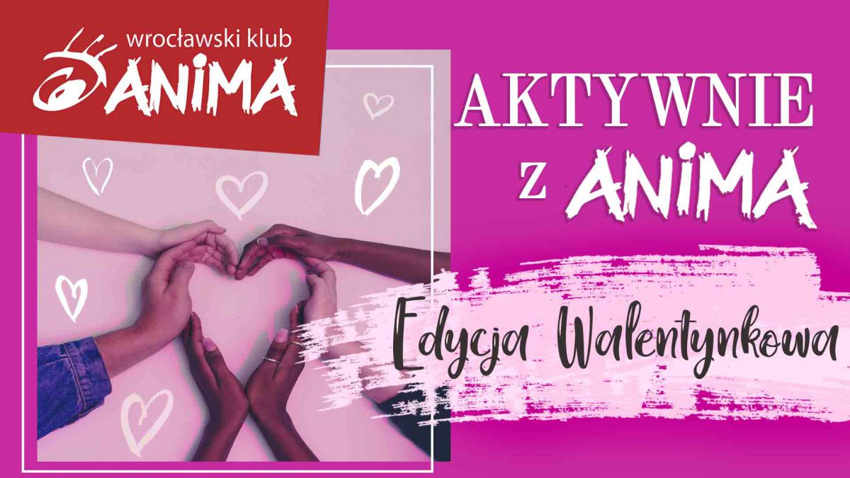 Aktywnie z Animą – edycja walentynkowa